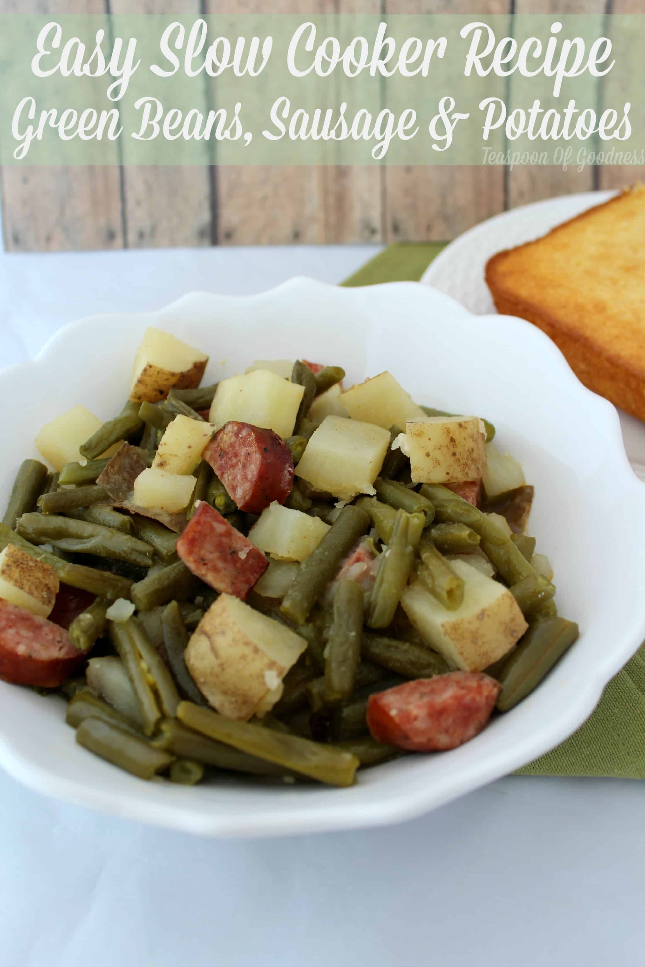 Easy Slow Cooker Recipe ~ Green Beans, Sausage and potatoes