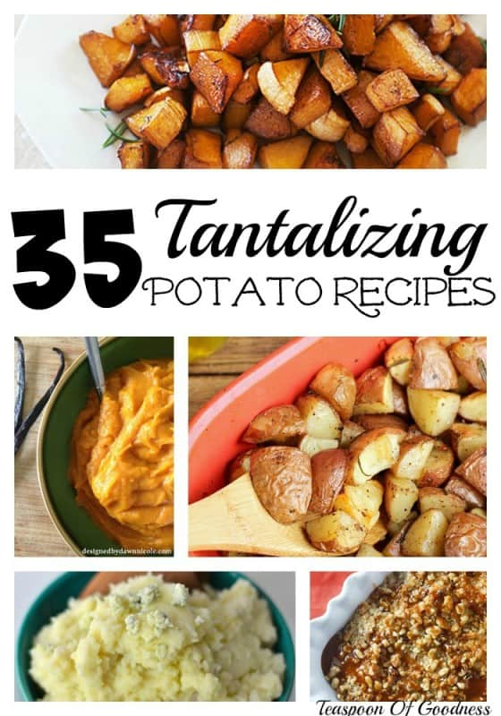 35 Tantalizing Potato Recipes