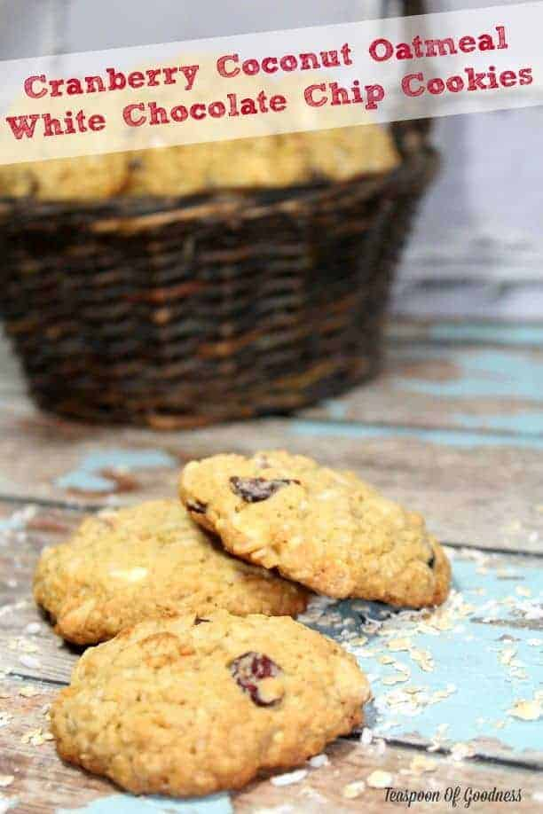 Cranberry Coconut Oatmeal White Chocolate Chip Cookies - Teaspoon Of ...
