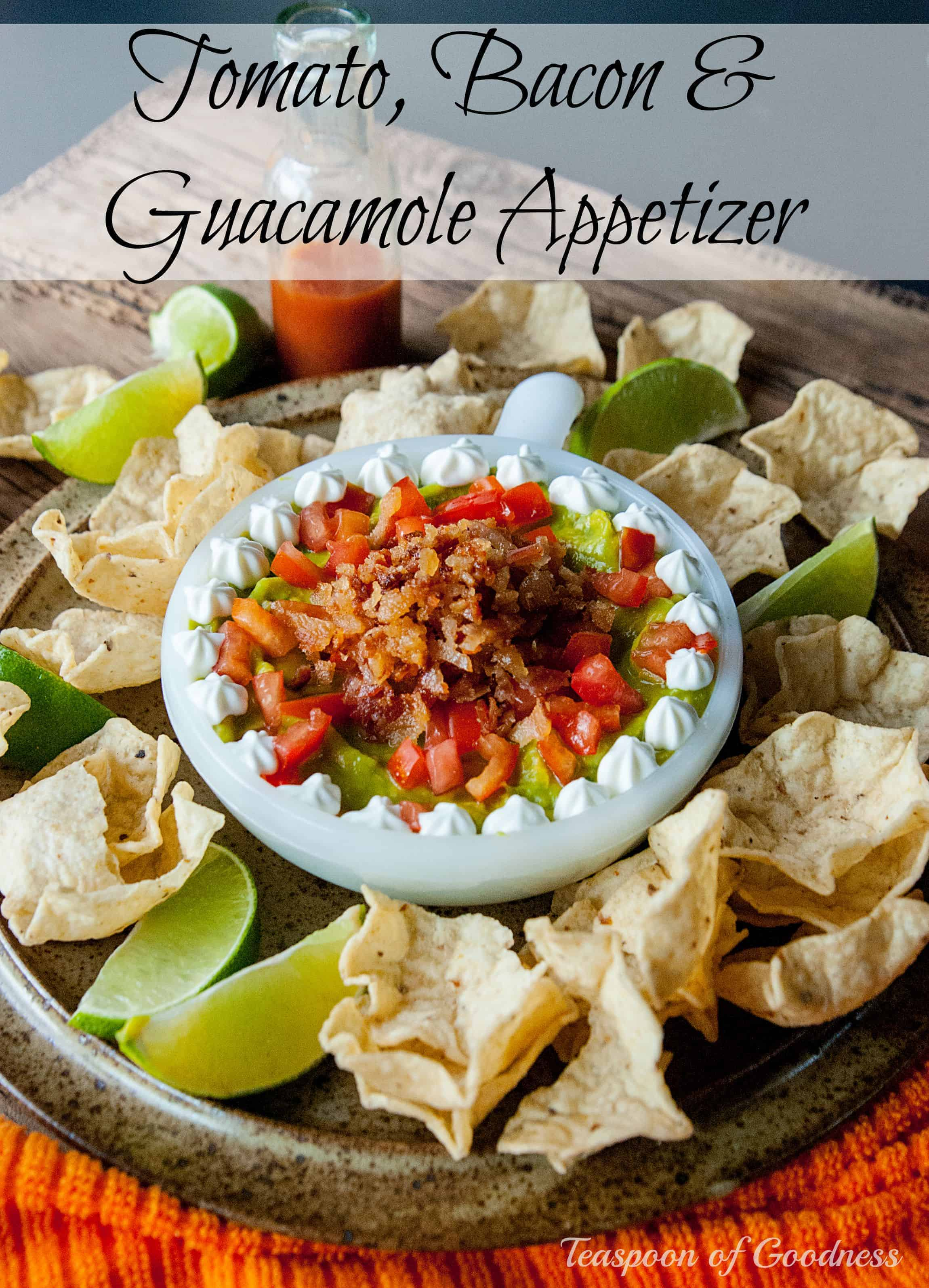 Bacon & Tomato Guacamole Easy Appetizer - Teaspoon Of Goodness