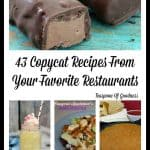 43 Copycat Recipes From Your Favorite Restaurants