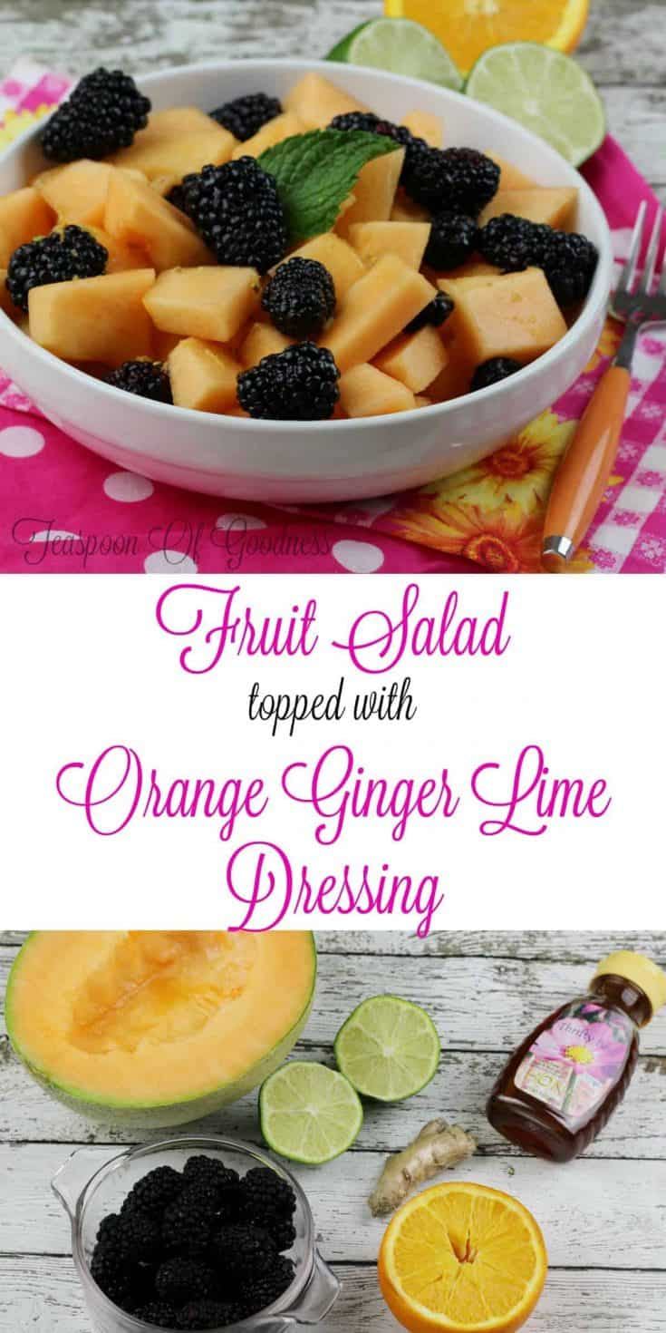 Cantaloupe & Blackberry Easy Fruit Salad with an Orange Ginger Lime Dressing