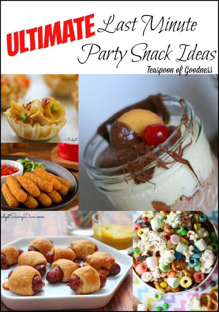 Ultimate snacking last minute party ideas teaspoon of for Last minute party ideas