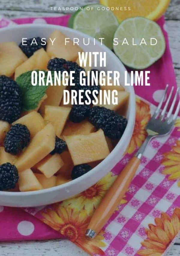Easy Fruit Salad with an Orange Ginger Lime Dressing