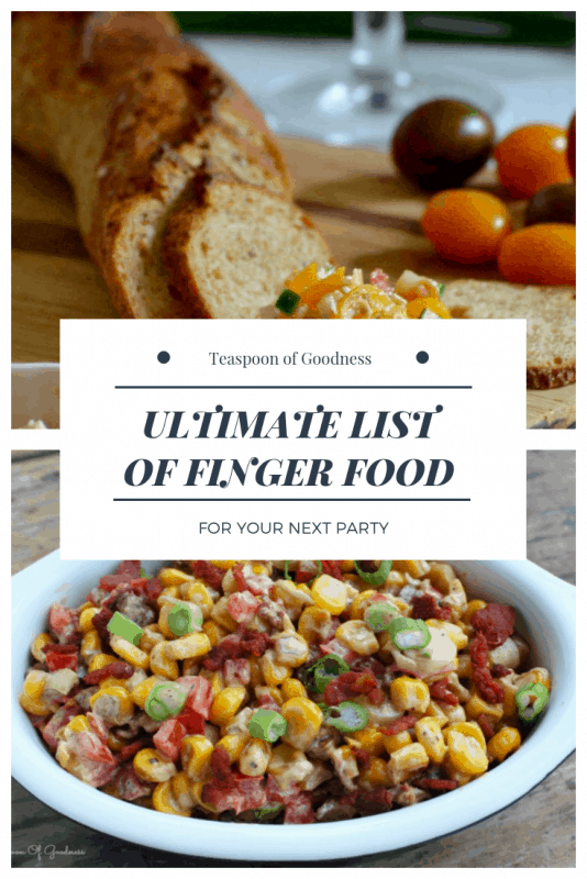 Collage saying the ultimate list of finger food with a corn and bacon salad in the background and a baguette.